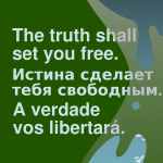 "Multiple translations of the Gospel of John the Apostle Chapter 8, Verse 32 (""The truth shall set you free.""), superimposed on the WikiLeaks logo."